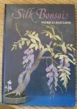Silk Bonsai. Patricia Ratcliffe. 87 pages